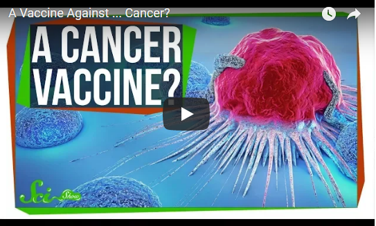 A Vaccine Against … Cancer?