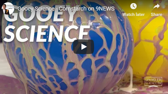 Gooey Science – Cornstarch – by Steve Spangler